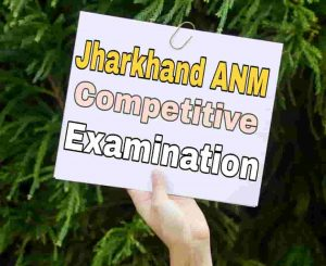 Jharkhand ANM Competitive Examination