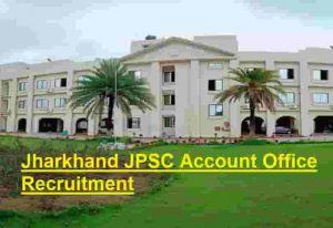 Jharkhand JPSC Account Officer Recruitment