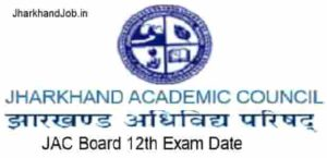 JAC Board 12th Exam Date