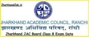 Jharkhand JAC Board Class 8 Exam Date