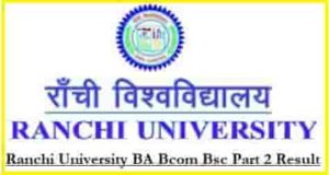 Ranchi University BA Bcom Bsc Part 2 Result