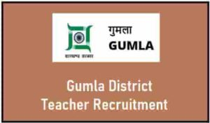 Gumla District Teacher Recruitment