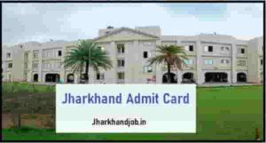 Jharkhand Admit Card