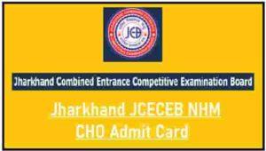 Jharkhand JCECEB NHM CHO Admit Card