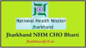 Jharkhand NHM CHO Bharti