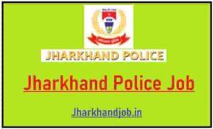 Jharkhand Police Job