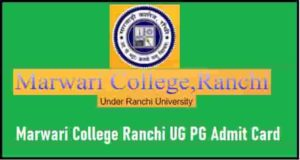 Marwari College Ranchi UG PG Admit Card