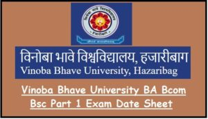 Vinoba Bhave University BA Bcom Bsc Part 1 Exam Date Sheet