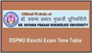 DSPMU Ranchi Exam Time Table