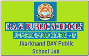 Jharkhand DAV Public School Job