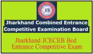 Jharkhand JCECEB Bed Entrance Competitive Exam