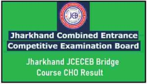 Jharkhand JCECEB Bridge Course CHO Result