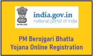 PM Berojgari Bhatta Yojana Online Registration