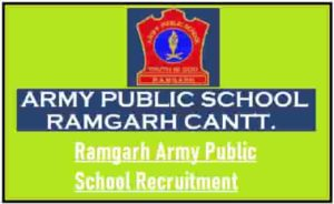Ramgarh Army Public School Recruitment