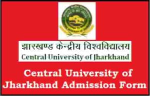 Central University of Jharkhand Admission Form