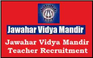 Jawahar Vidya Mandir Teacher Recruitment