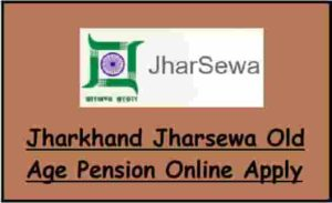 Jharkhand Jharsewa Old Age Pension Online Apply
