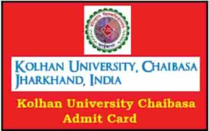 Kolhan University Chaibasa Admit Card