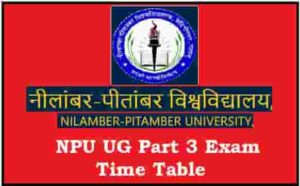 NPU UG Part 3 Exam Time Table
