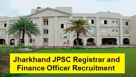 Jharkhand JPSC Registrar and Finance Officer Recruitment