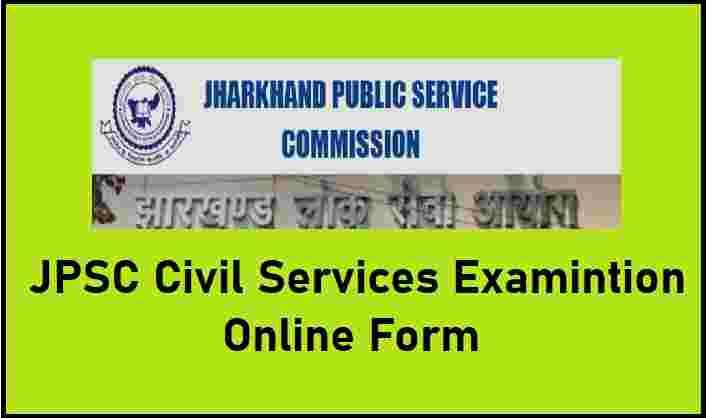 JPSC Civil Services Examination Online Form