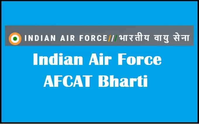 Indian Air Force AFCAT Bharti