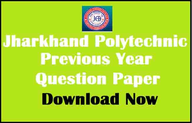 Jharkhand Polytechnic Previous Year Question Paper PDF Download