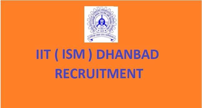 IIT (ISM) DHANBAD RECRUITMENT