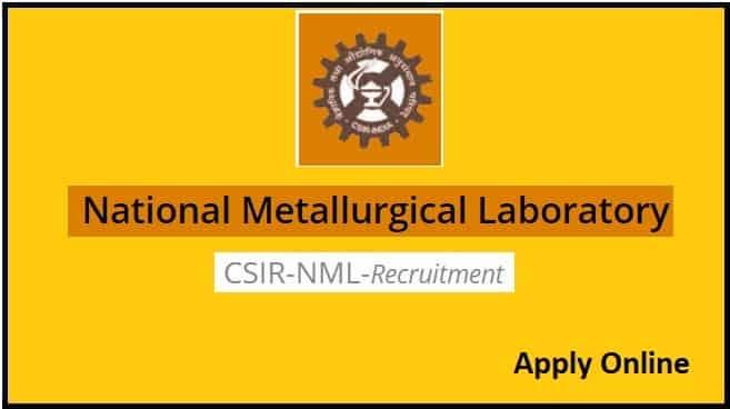 CSIR - NML Recruitment